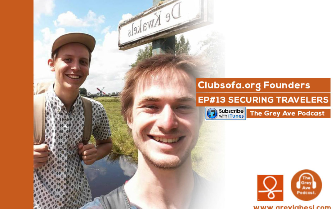 EP#13 SECURING COUCH TRAVELERS: Club Sofa Founders